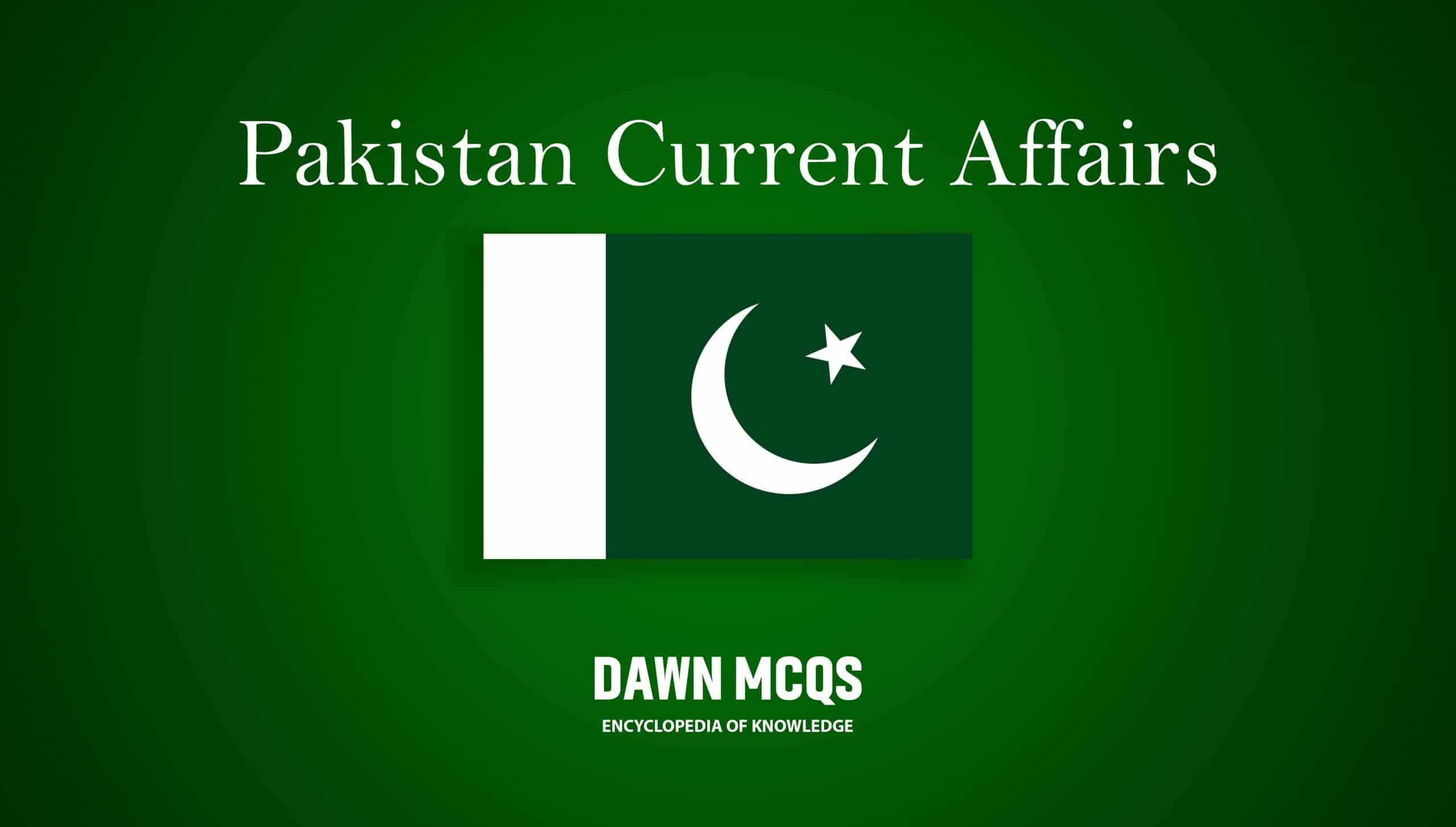 Pak Current Affairs. Current Affairs mcqs